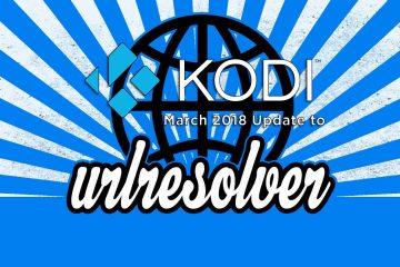 URL Resolver Kodi Dependency March 2018 Update URLResolver