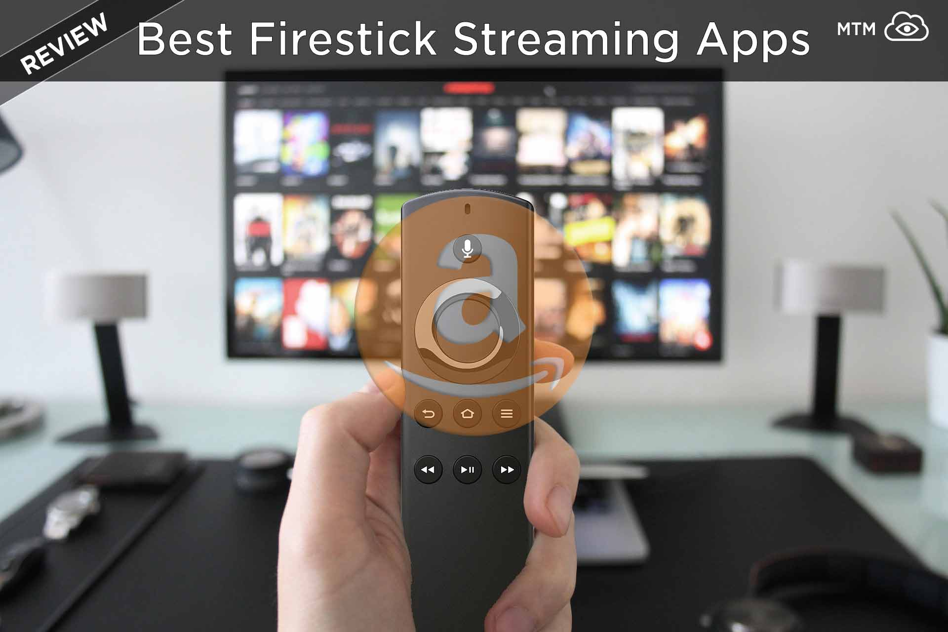 Best Amazon Firestick Streaming Apps List