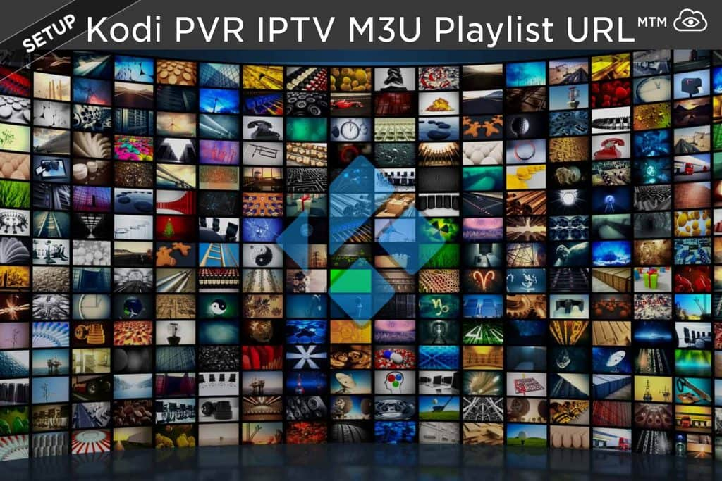 Best IPTV M3U Playlist URL Free Kodi Simple Client Addon PVR 2019