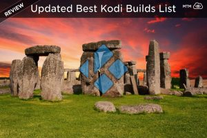 Best Kodi Builds Updated & Working for Krypton/Leia October 2018