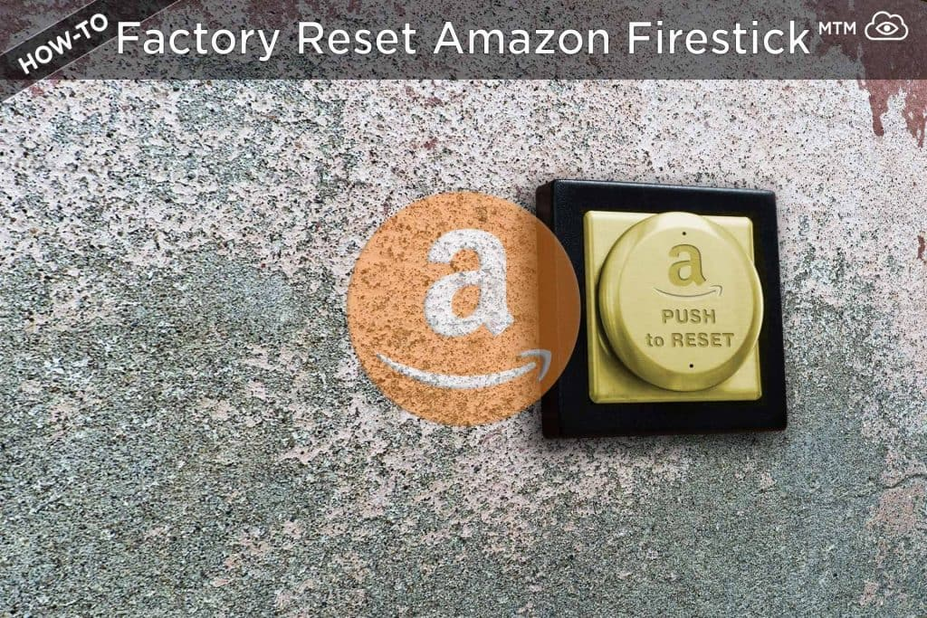 Reset Firestick to Factory Settings With or Without Fire TV