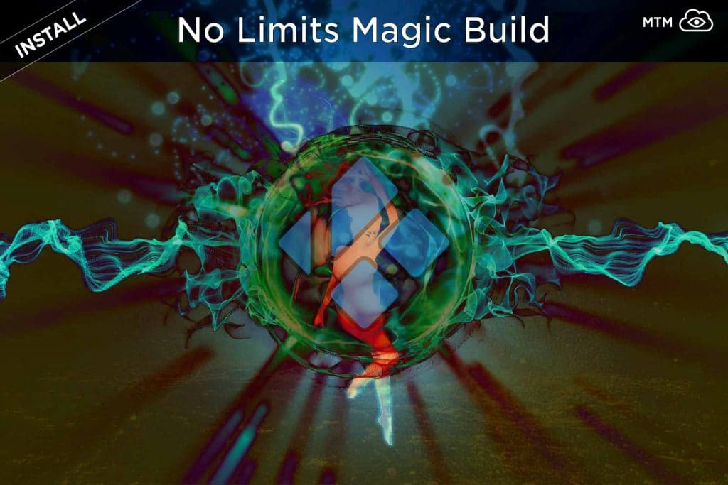 How to Install No Limits Magic Build on Kodi 18 1 or 17 6 [2019 Update]