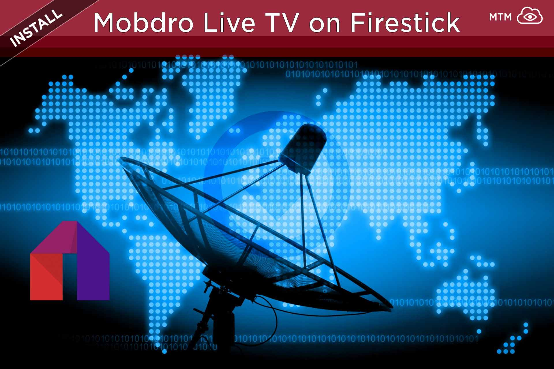 How to Install Mobdro on FireStick for Free Live TV Channels