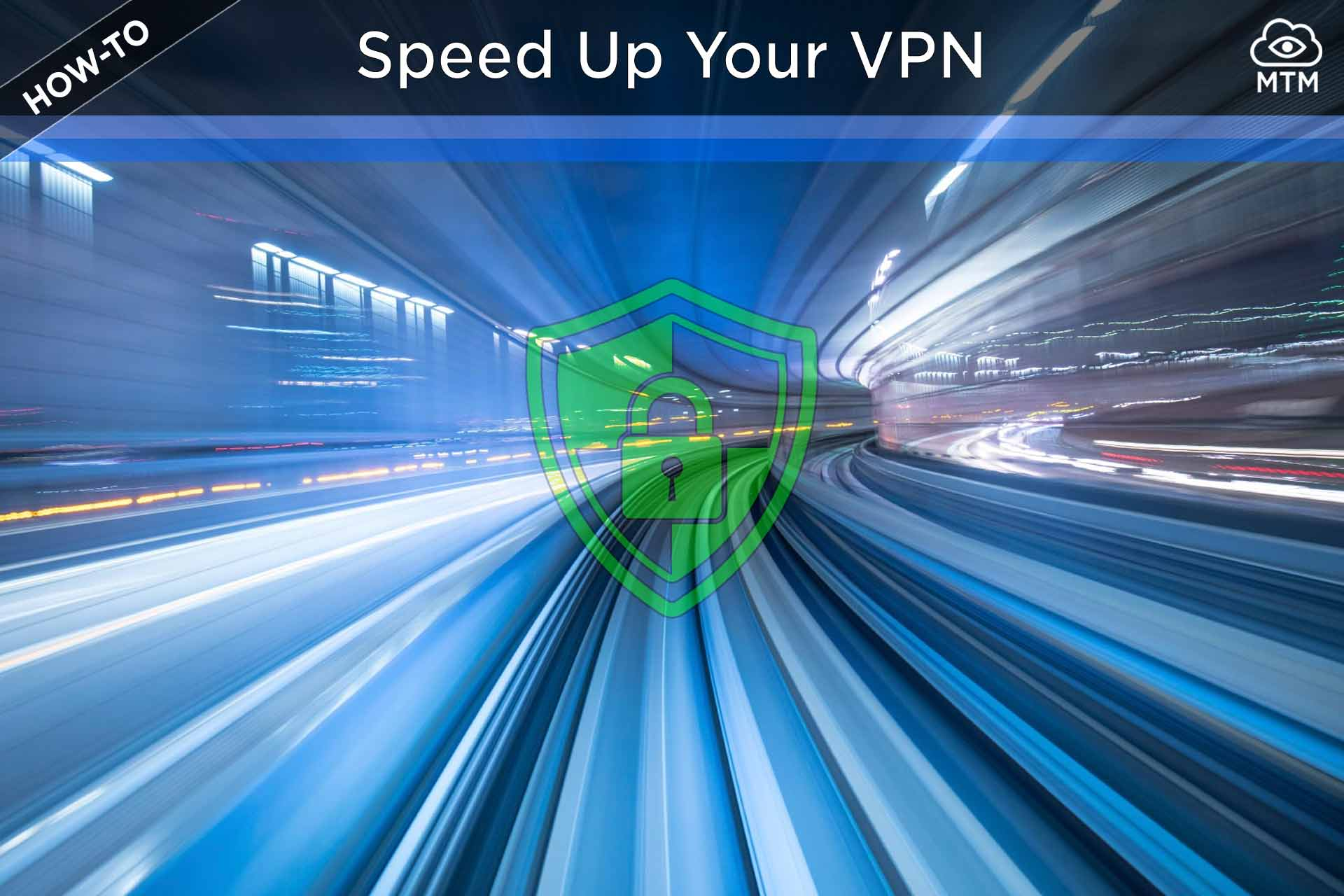 Speed Up Your Slow VPN Connection for Faster Video Streaming