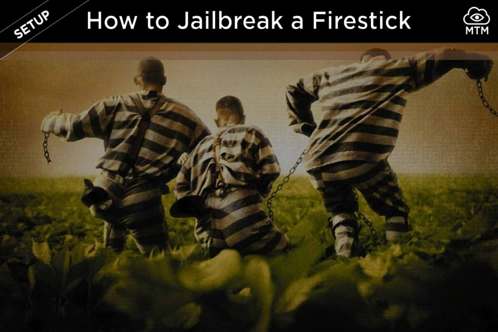 How to Jailbreak Firestick Free Movies, TV & Live Sports